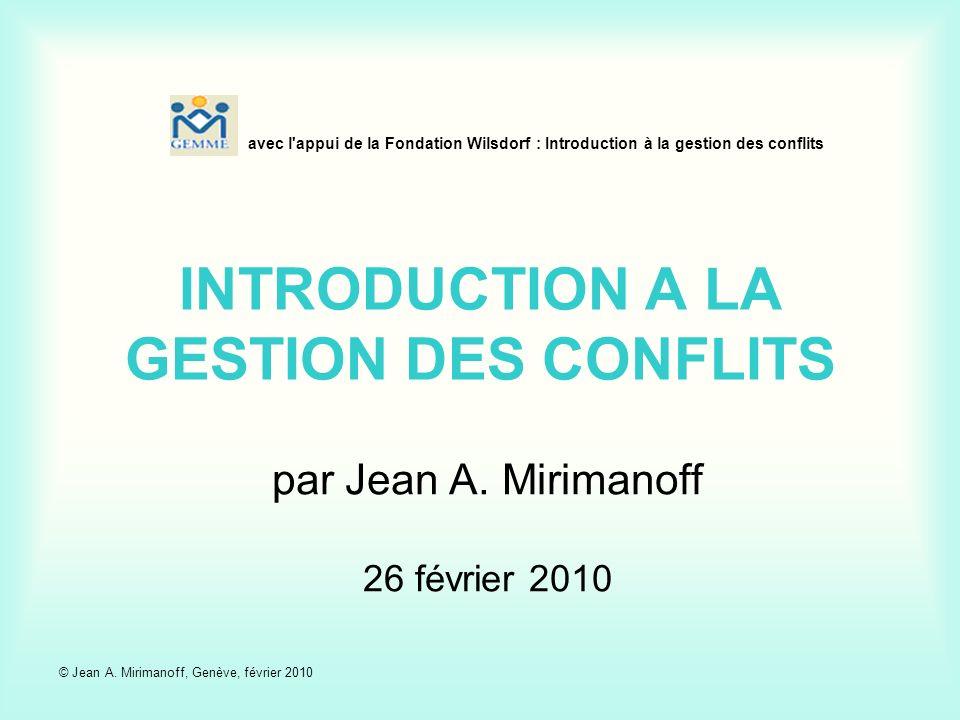 avec l appui de la Fondation Wilsdorf : Introduction à la gestion des conflits INTRODUCTION A LA GESTION DES CONFLITS