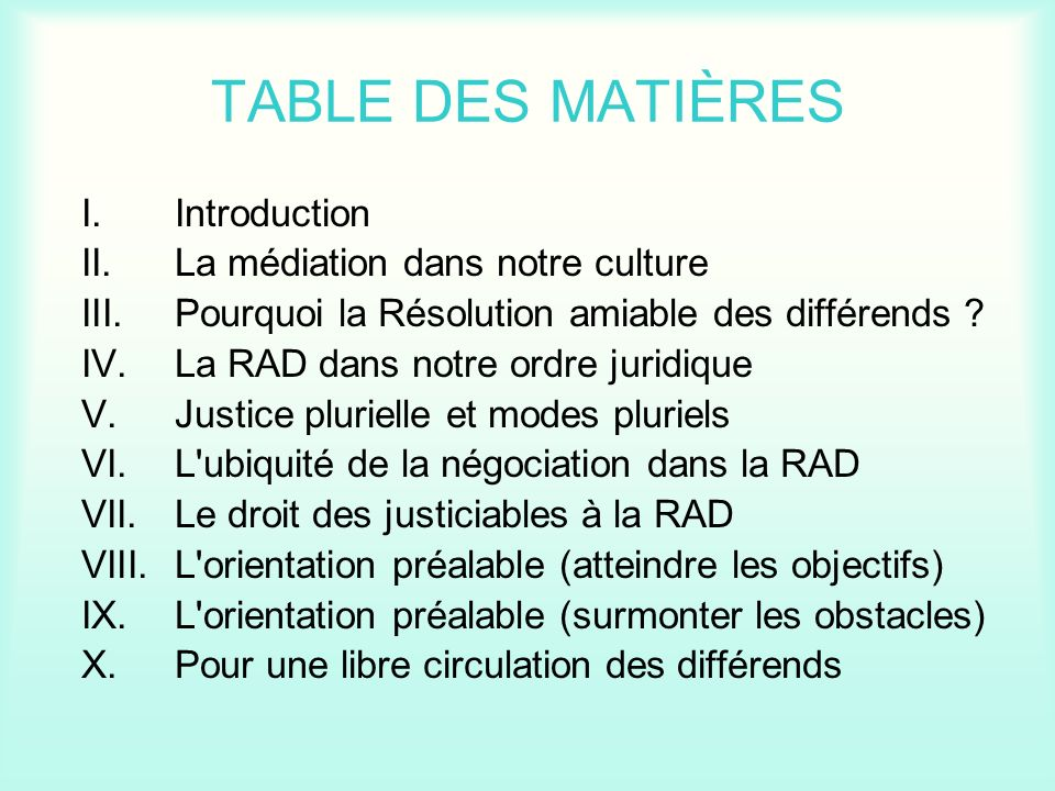 TABLE DES MATIÈRES I. Introduction II. La médiation dans notre culture