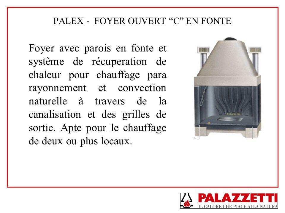 PALEX - FOYER OUVERT C EN FONTE