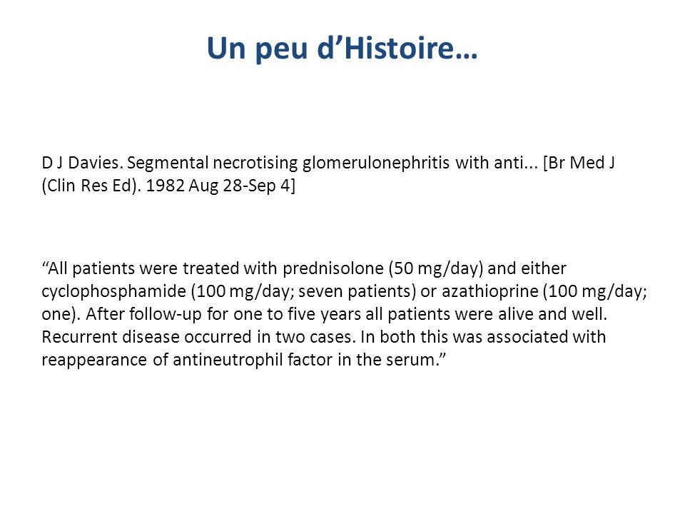 Un peu d'Histoire… D J Davies. Segmental necrotising glomerulonephritis with anti... [Br Med J (Clin Res Ed) Aug 28-Sep 4]