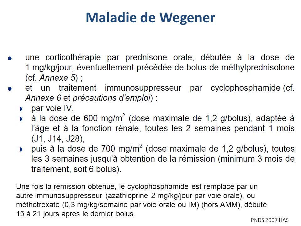 Maladie de WegenerUne fois la rémission obtenue, le cyclophosphamide est remplacé par un.