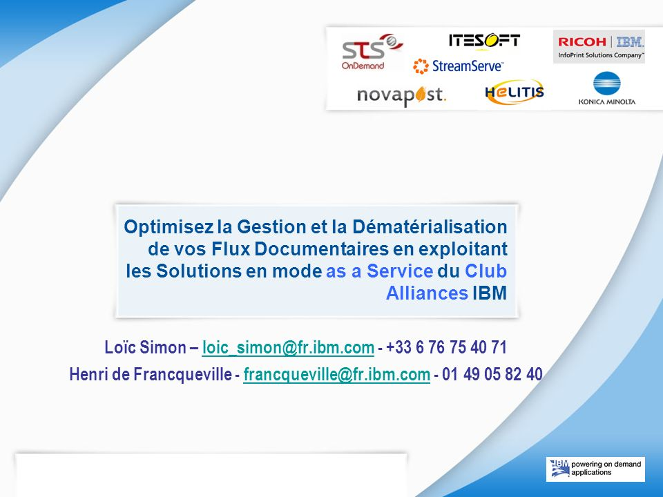 Loïc Simon – loic_simon@fr.ibm.com - +33 6 76 75 40 71
