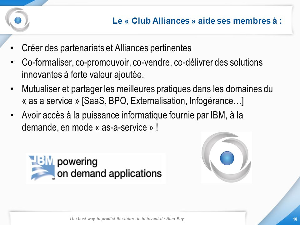 Le « Club Alliances » aide ses membres à :