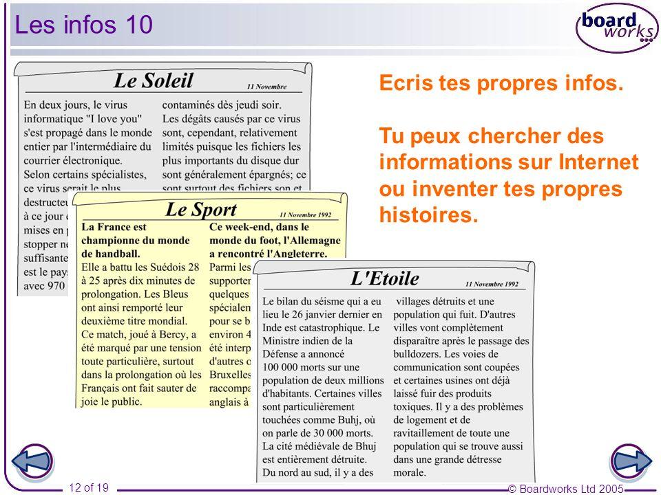 Les infos 10 Ecris tes propres infos. Tu peux chercher des