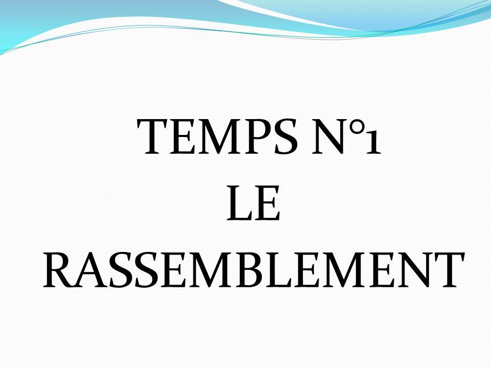 TEMPS N°1 LE RASSEMBLEMENT