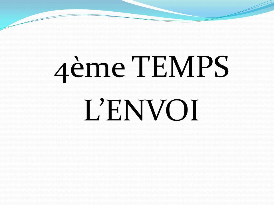 4ème TEMPS L'ENVOI
