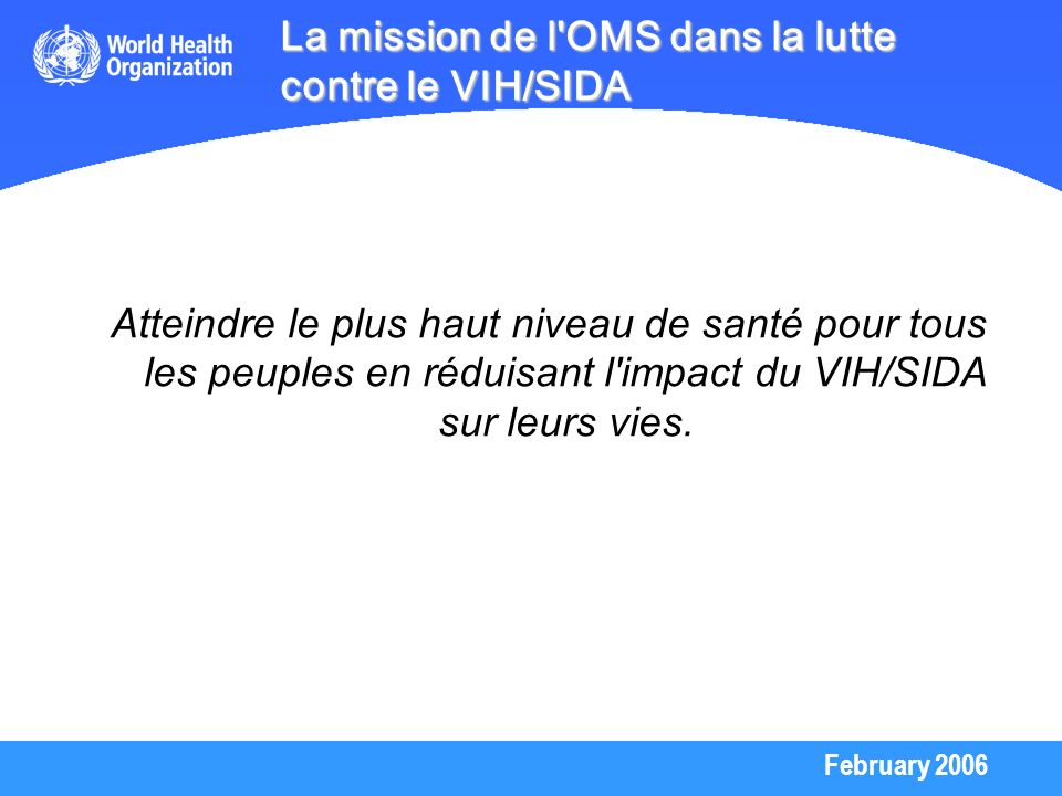 La mission de l OMS dans la lutte contre le VIH/SIDA