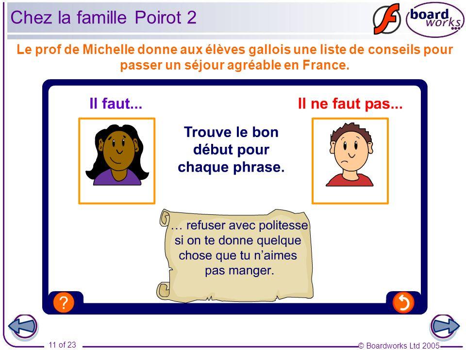 Chez la famille Poirot 2Le prof de Michelle donne aux élèves gallois une liste de conseils pour passer un séjour agréable en France.