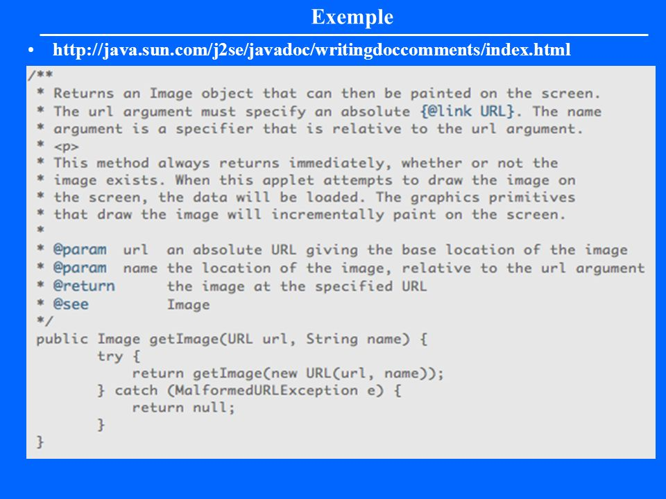 Exemple http://java.sun.com/j2se/javadoc/writingdoccomments/index.html