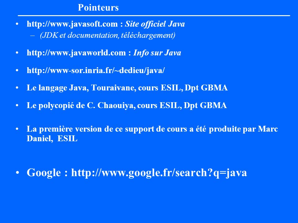 Google : http://www.google.fr/search q=java