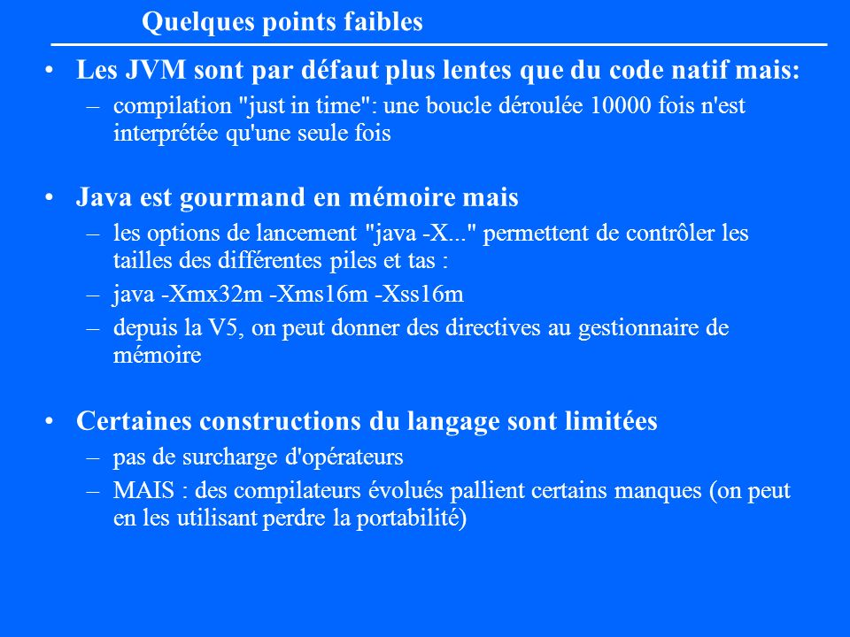 Quelques points faibles
