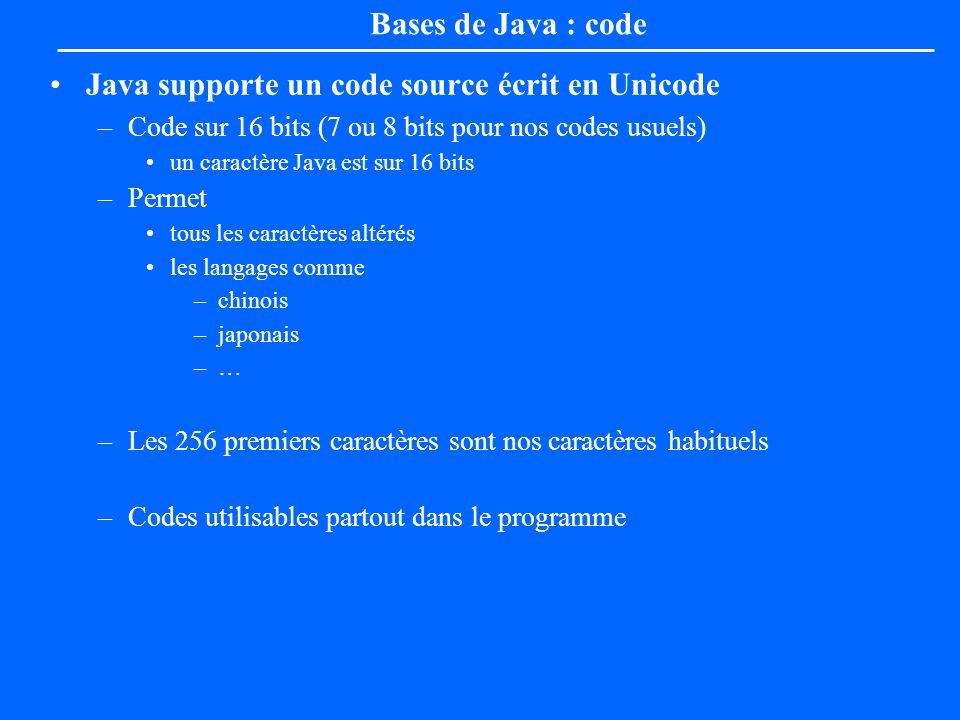 Java supporte un code source écrit en Unicode