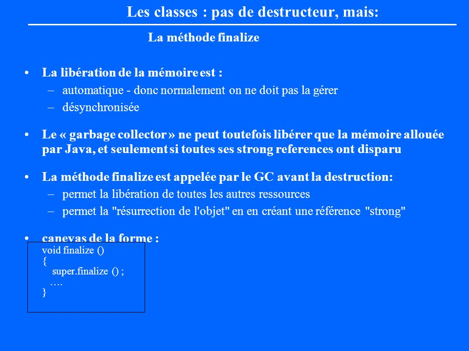 Les classes : pas de destructeur, mais: