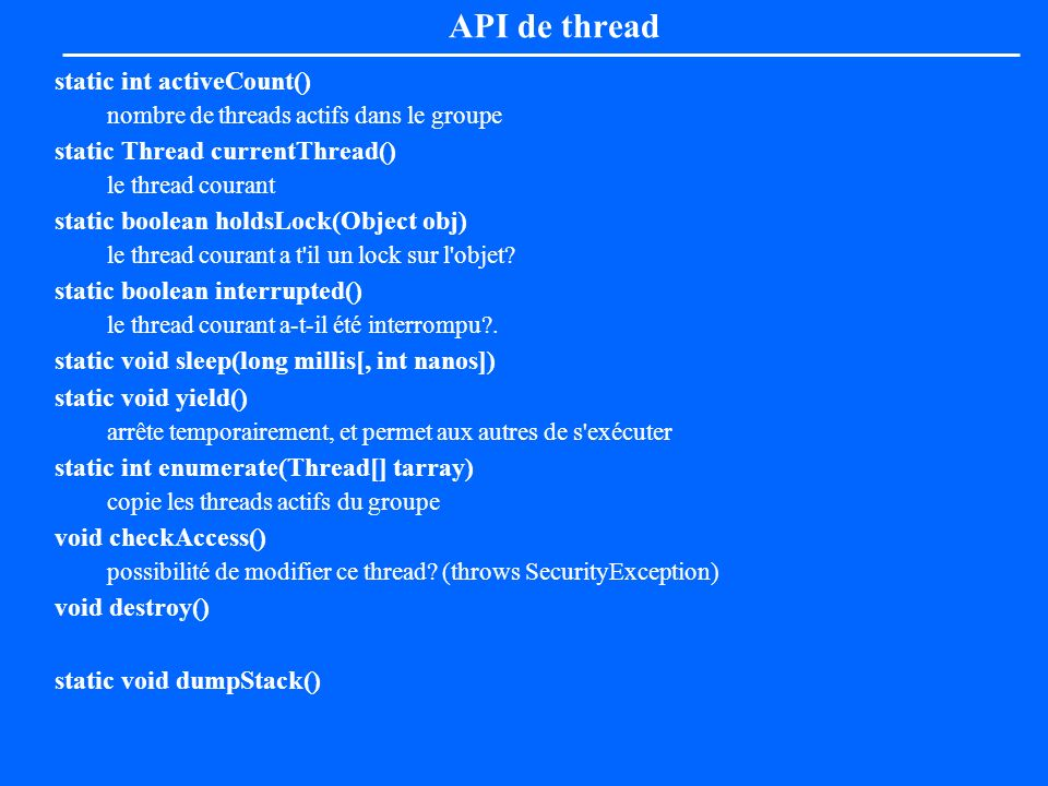 API de thread static int activeCount() static Thread currentThread()