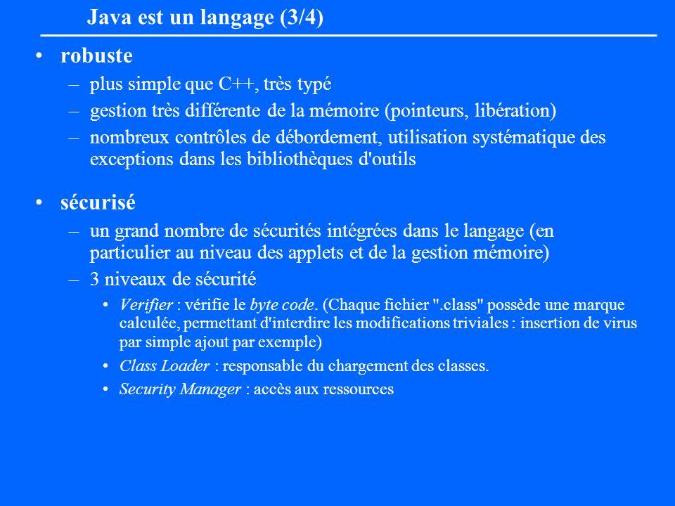 Java est un langage (3/4) robuste sécurisé