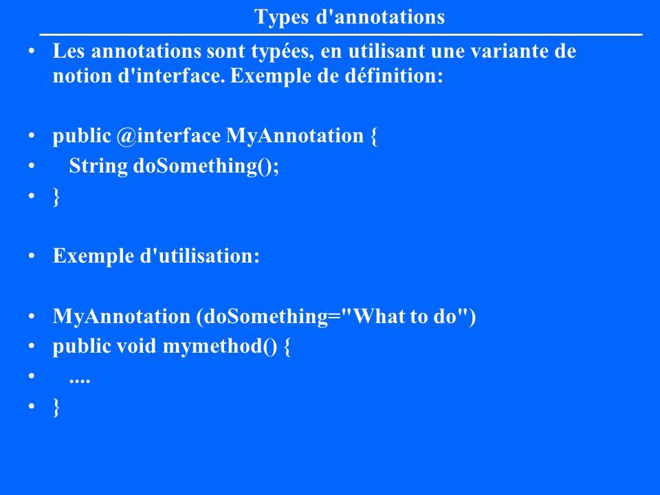 Types d annotationsLes annotations sont typées, en utilisant une variante de notion d interface. Exemple de définition: