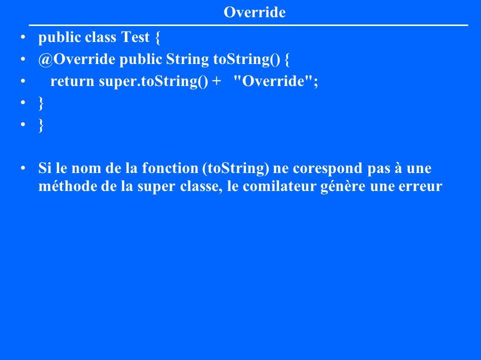 Overridepublic class Test { @Override public String toString() { return super.toString() + Override ;