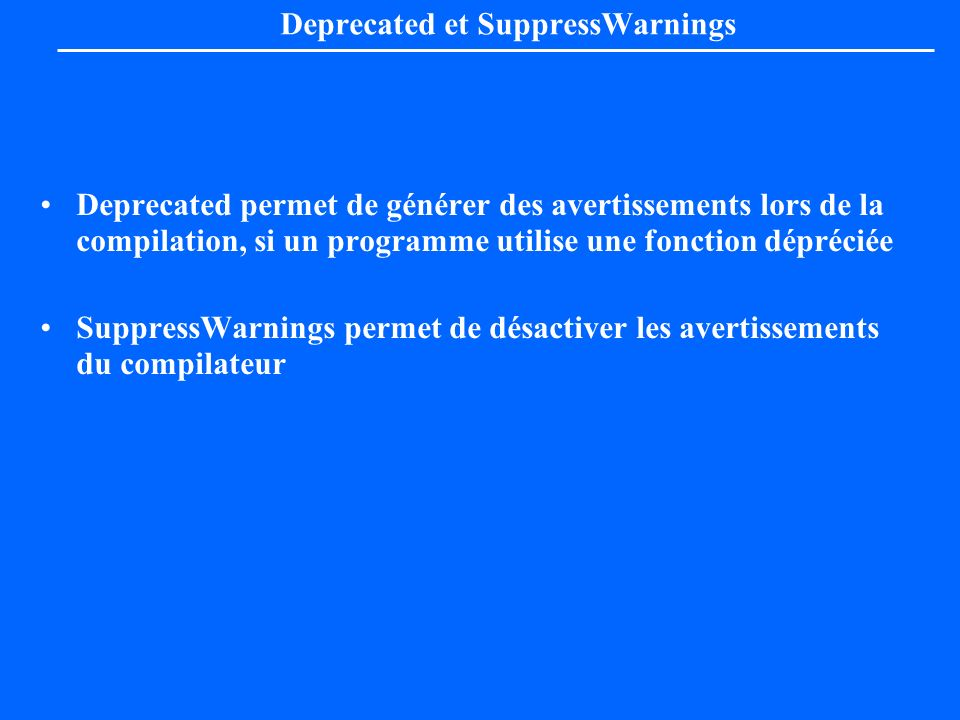Deprecated et SuppressWarnings