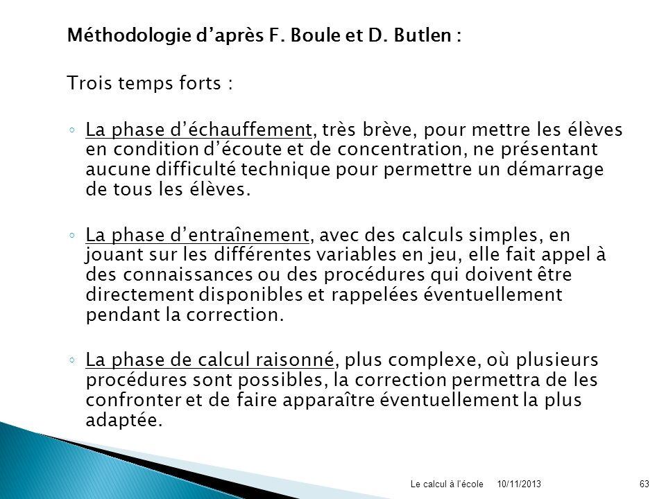 Méthodologie d'après F. Boule et D. Butlen : Trois temps forts :
