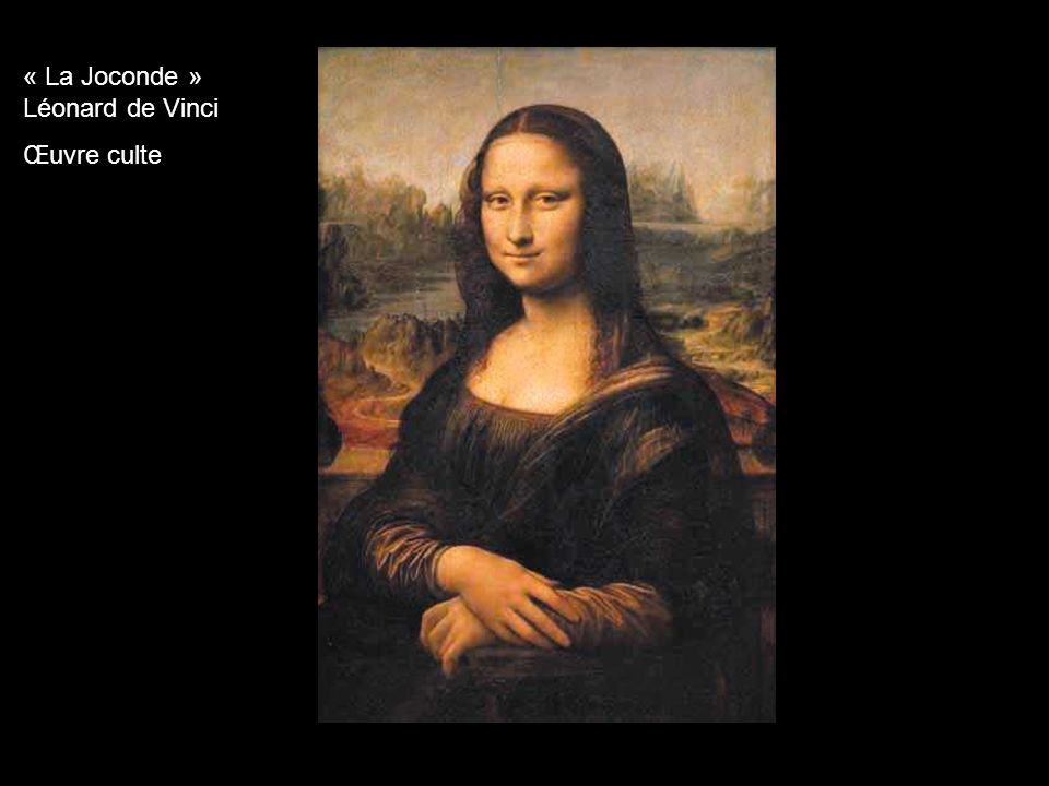 « La Joconde » Léonard de Vinci