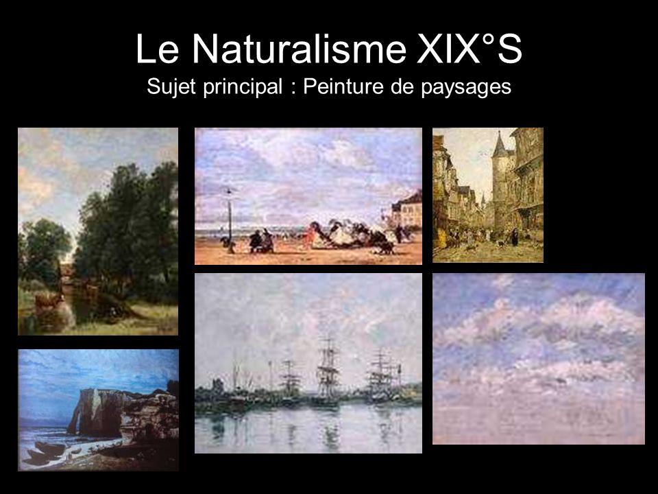 Le Naturalisme XIX°S Sujet principal : Peinture de paysages