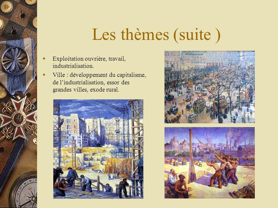 Les thèmes (suite ) Exploitation ouvrière, travail, industrialisation.