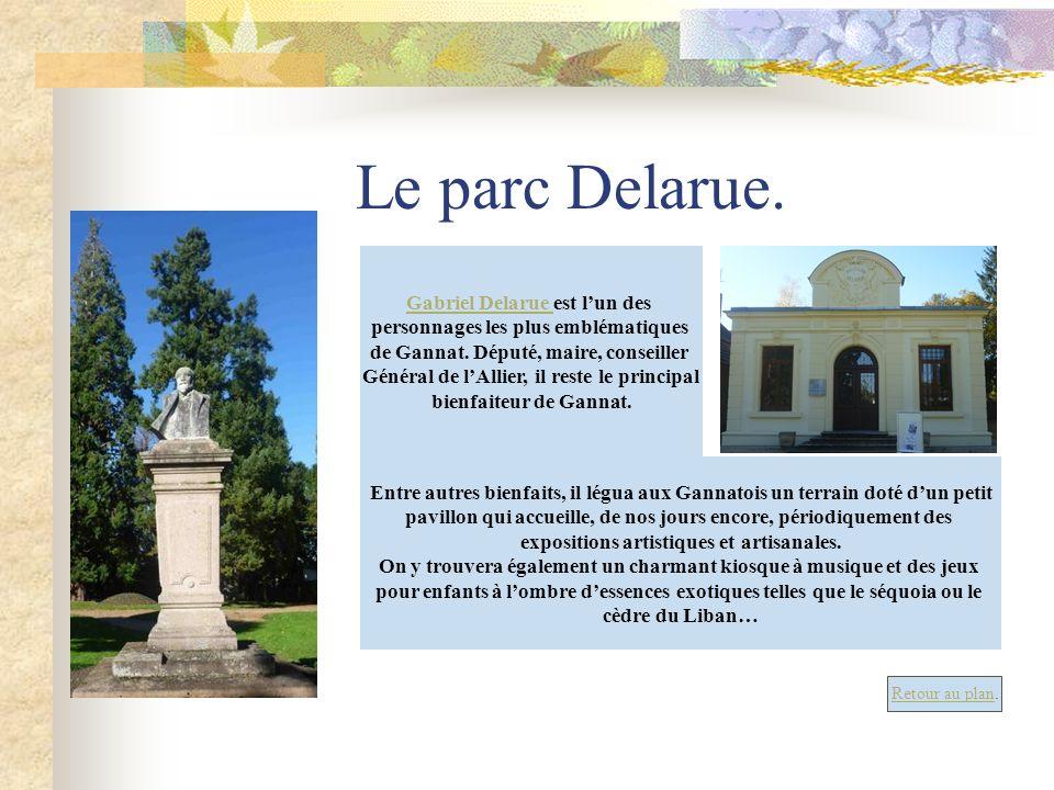 Le parc Delarue. Gabriel Delarue est l'un des