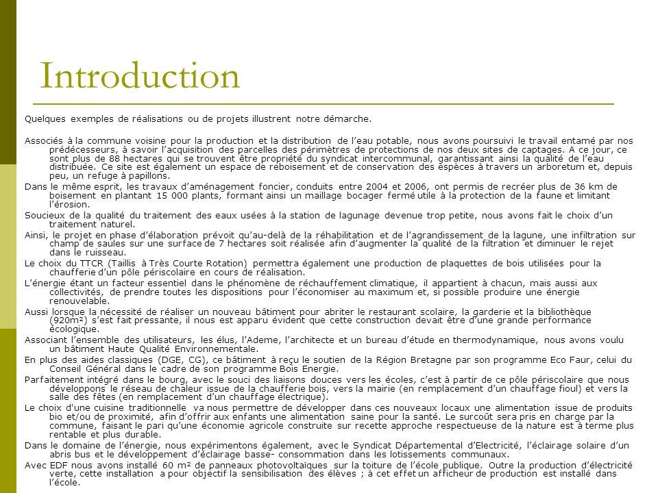 Introduction Quelques exemples de réalisations ou de projets illustrent notre démarche.
