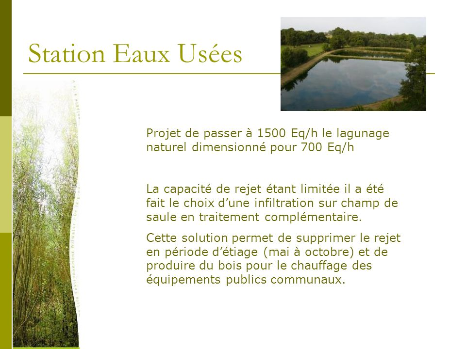 Station Eaux Usées Projet de passer à 1500 Eq/h le lagunage naturel dimensionné pour 700 Eq/h.