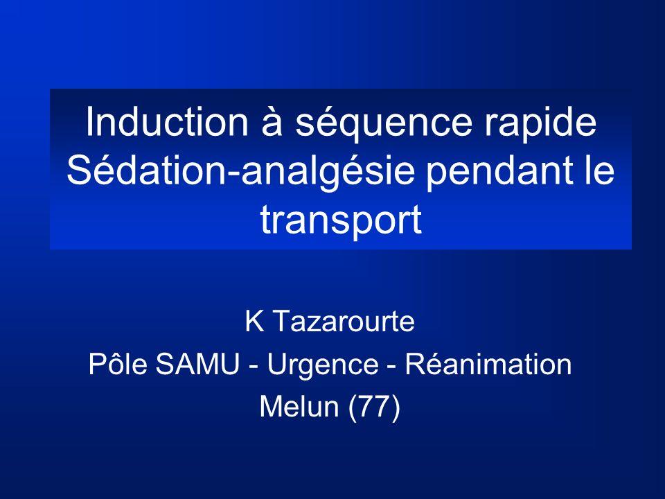Induction à séquence rapide Sédation-analgésie pendant le transport