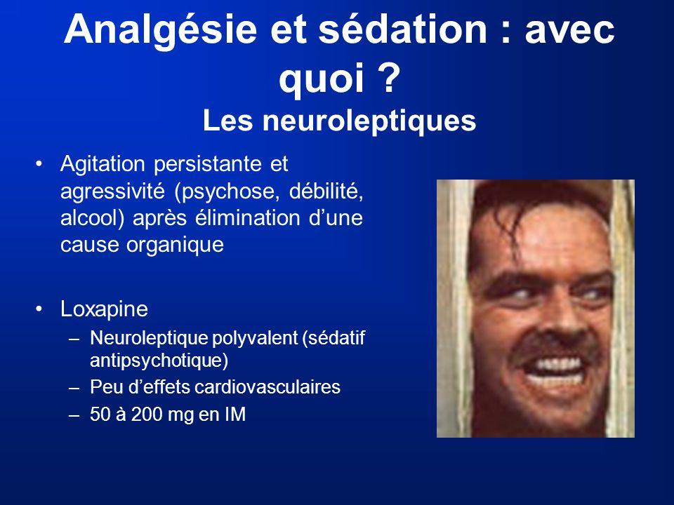Analgésie et sédation : avec quoi Les neuroleptiques