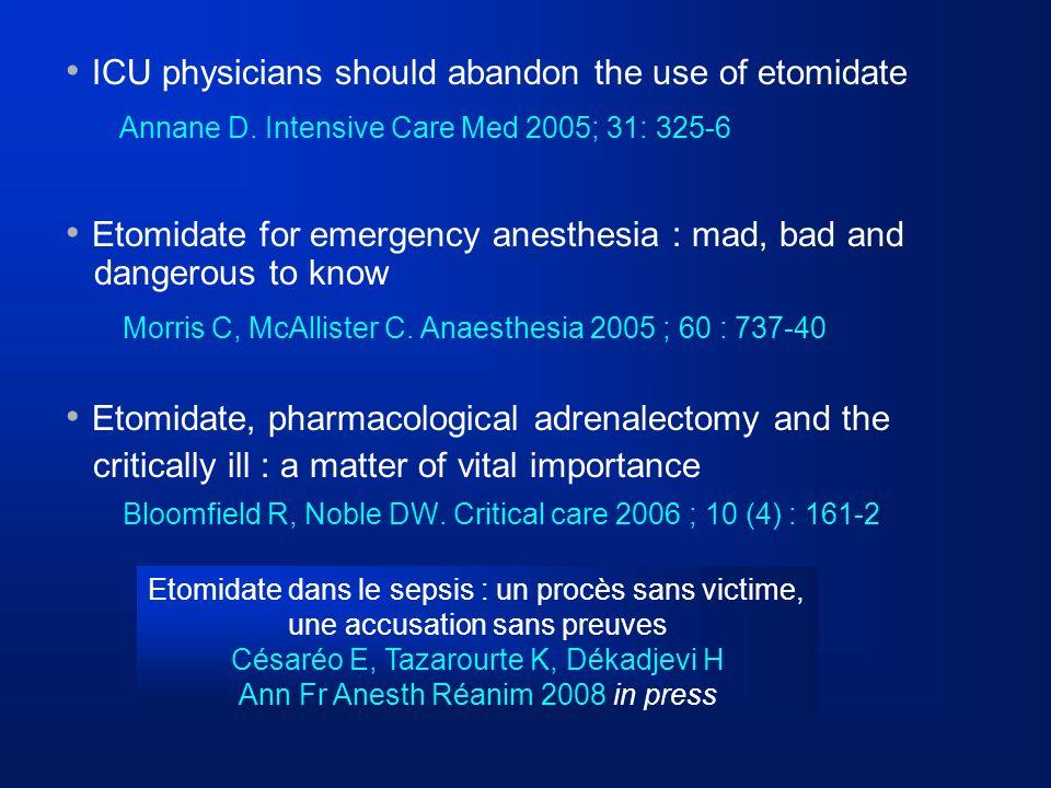 • ICU physicians should abandon the use of etomidate