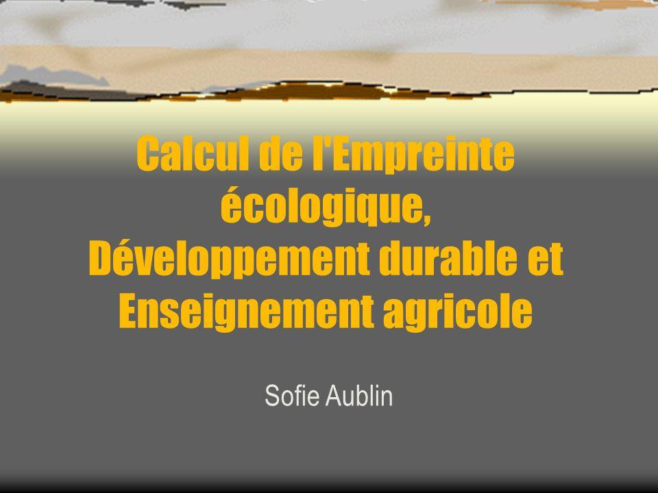 Calcul de l Empreinte écologique, Développement durable et Enseignement agricole