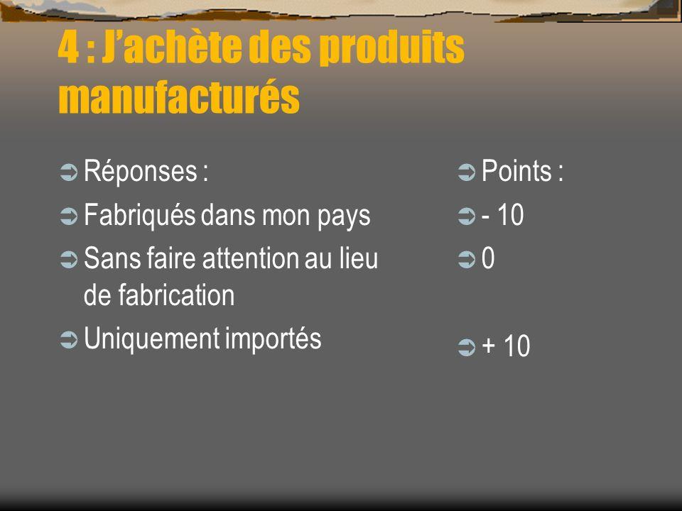 4 : J'achète des produits manufacturés