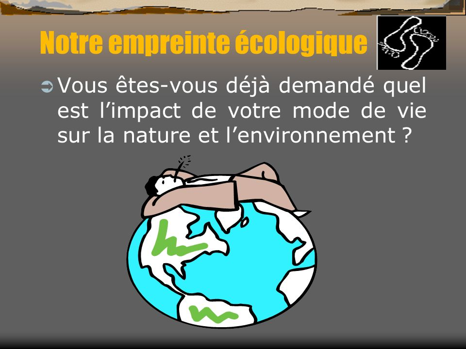 Notre empreinte écologique