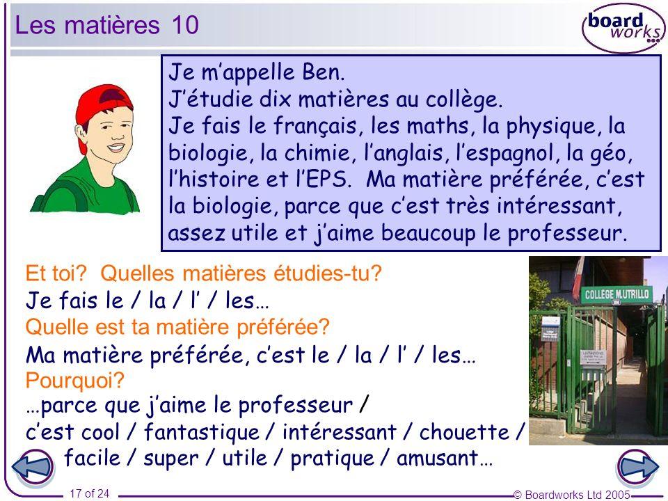 Les matières 10 Je m'appelle Ben. J'étudie dix matières au collège.