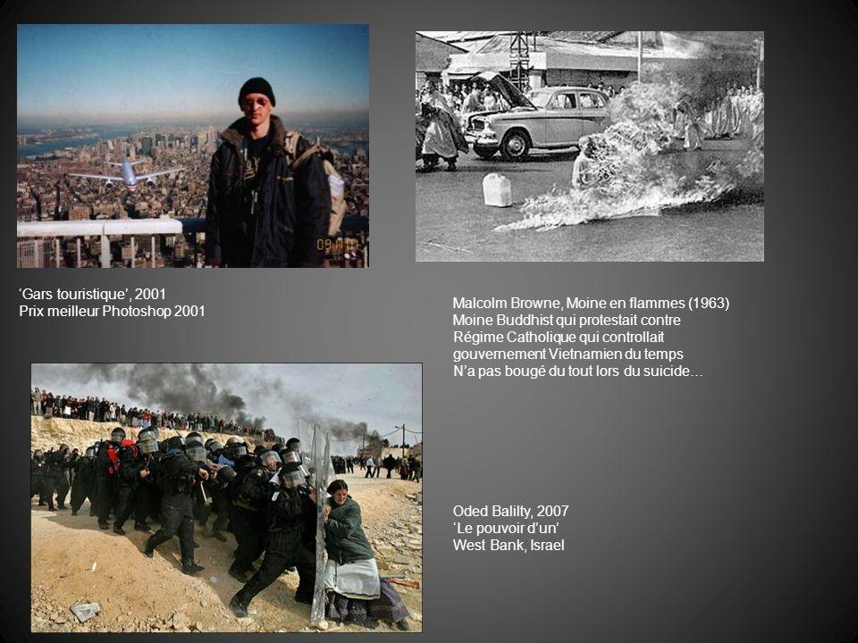 'Gars touristique', 2001 Prix meilleur Photoshop 2001. Malcolm Browne, Moine en flammes (1963) Moine Buddhist qui protestait contre.