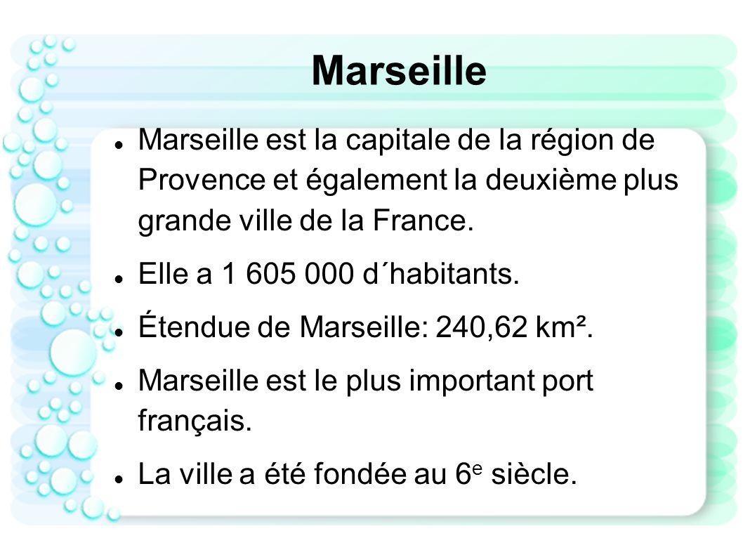 Marseille Marseille est la capitale de la région de Provence et également la deuxième plus grande ville de la France.