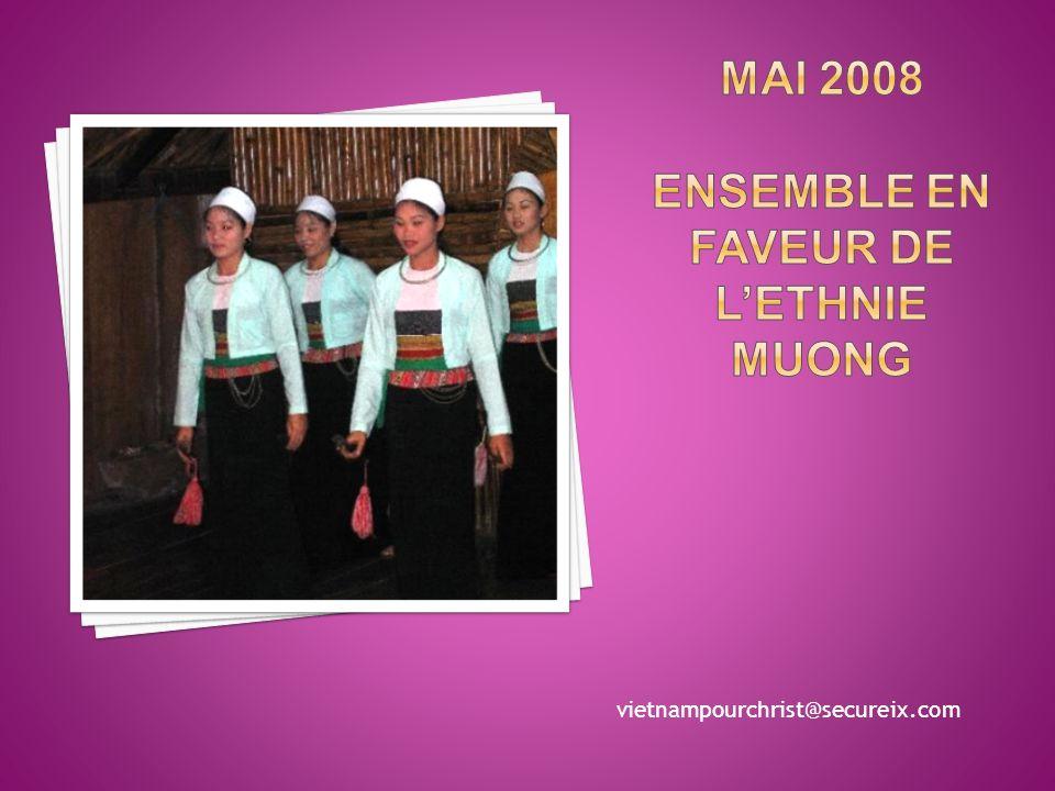 Mai 2008 Ensemble en faveur de l'ethnie Muong
