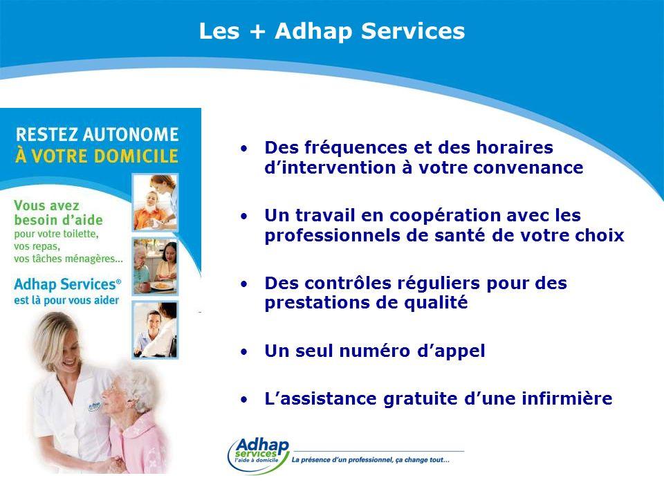 Les + Adhap Services Des fréquences et des horaires d'intervention à votre convenance.