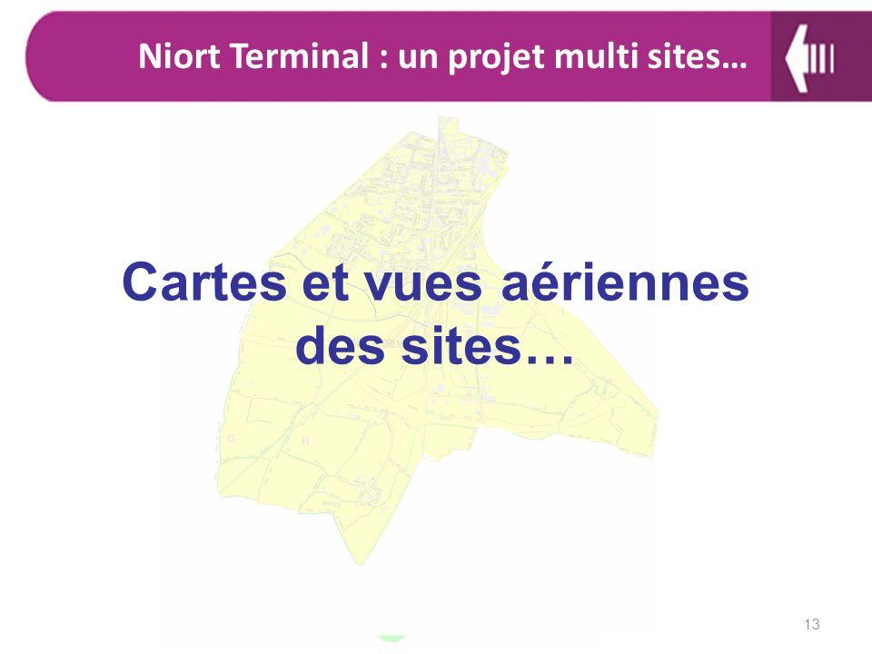 Niort Terminal : un projet multi sites… Cartes et vues aériennes