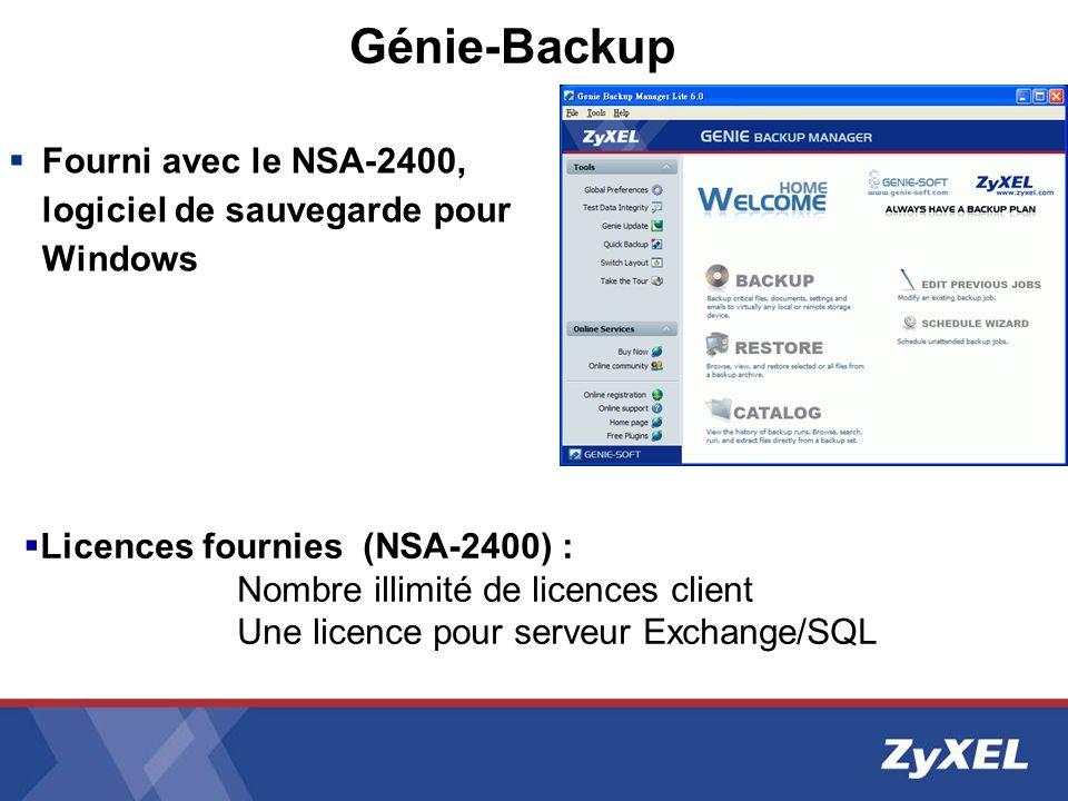 Génie-BackupFourni avec le NSA-2400, logiciel de sauvegarde pour Windows. Licences fournies (NSA-2400) :