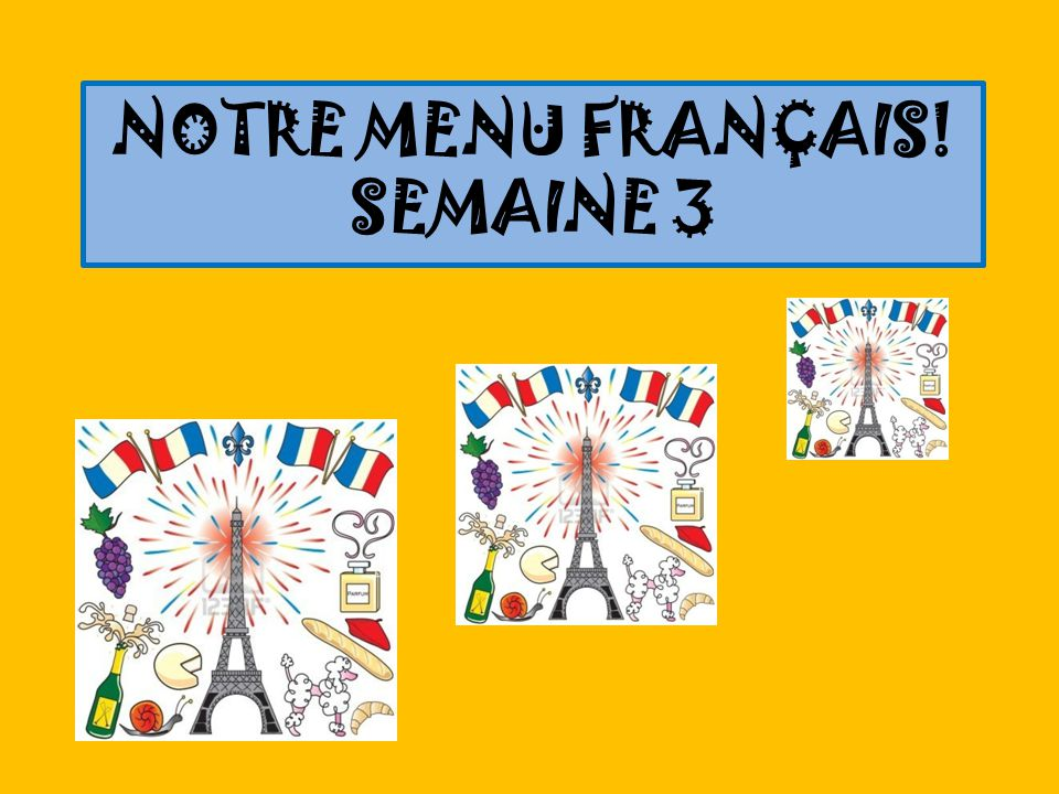 NOTRE MENU FRANÇAIS! SEMAINE 3