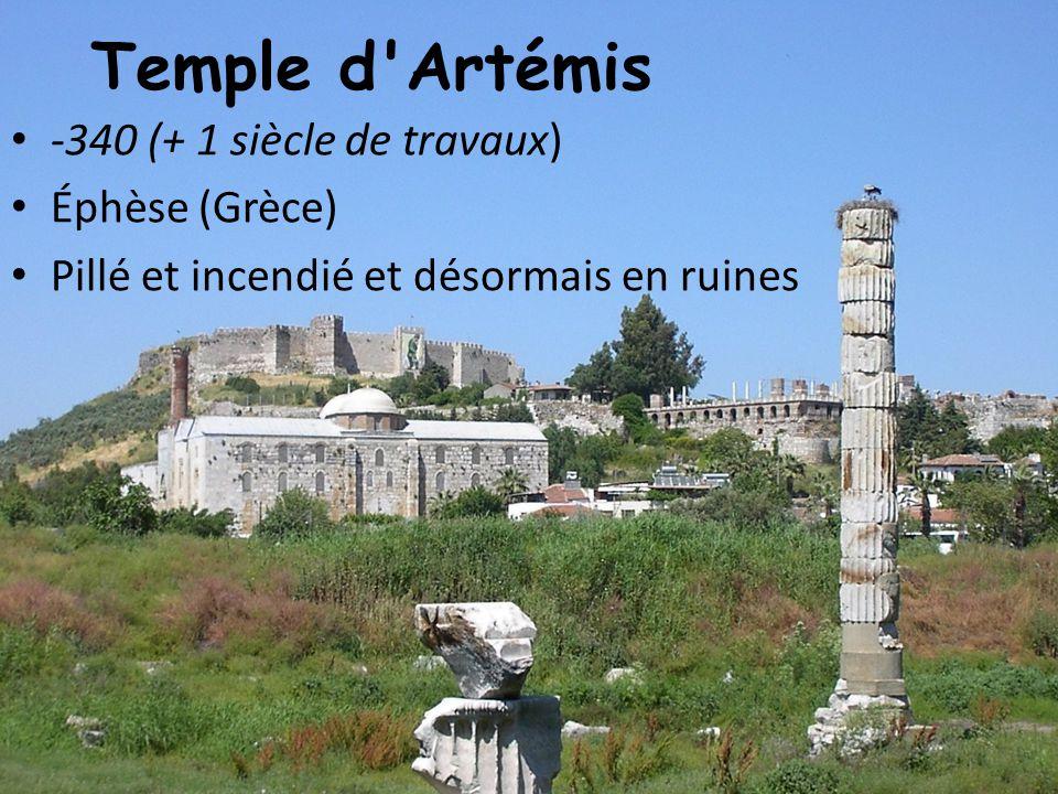 Temple d Artémis -340 (+ 1 siècle de travaux) Éphèse (Grèce)