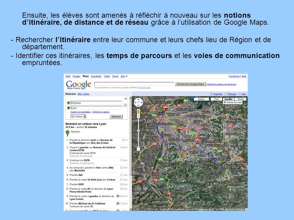 Ensuite, les élèves sont amenés à réfléchir à nouveau sur les notions d'itinéraire, de distance et de réseau grâce à l'utilisation de Google Maps.