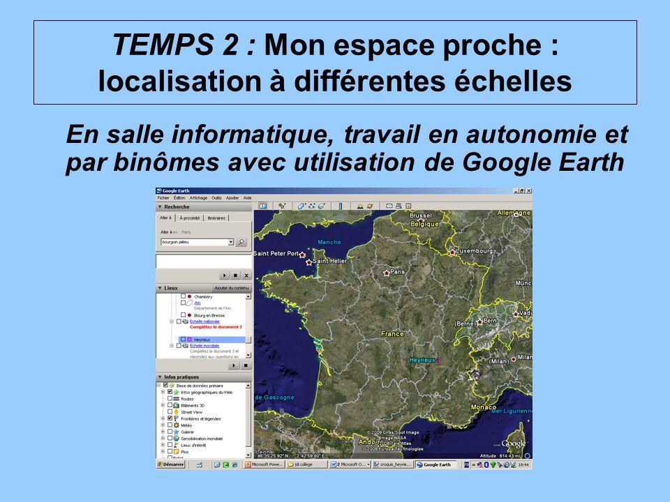 TEMPS 2 : Mon espace proche : localisation à différentes échelles