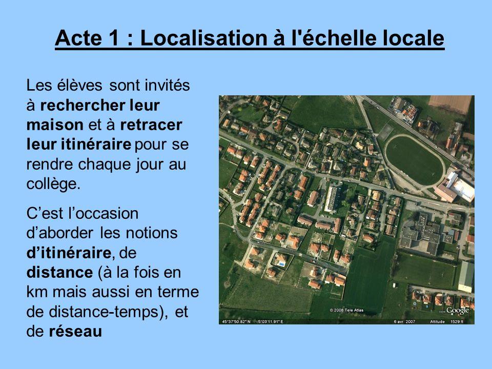 Acte 1 : Localisation à l échelle locale