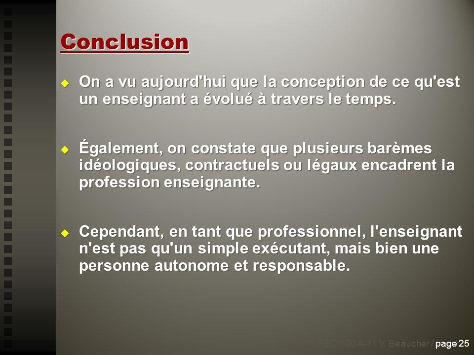 Conclusion On a vu aujourd hui que la conception de ce qu est un enseignant a évolué à travers le temps.