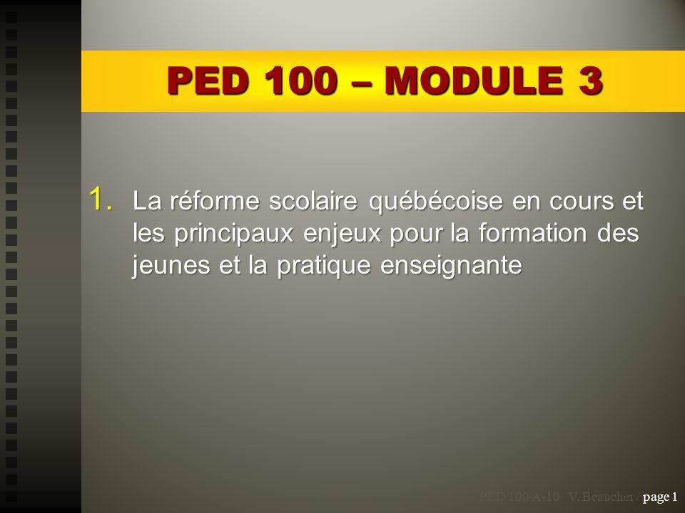 PED 100 – MODULE 3 La réforme scolaire québécoise en cours et les principaux enjeux pour la formation des jeunes et la pratique enseignante.