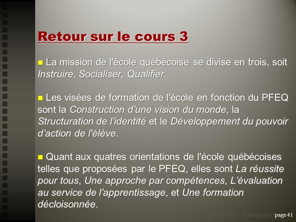 Retour sur le cours 3 La mission de l école québécoise se divise en trois, soit Instruire, Socialiser, Qualifier.